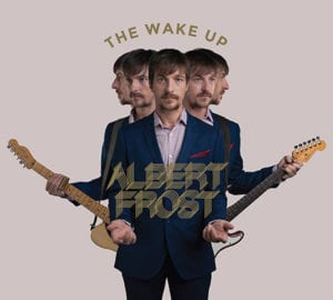 Albert Frost's The Wake Up
