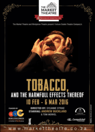 Tabacco and the Harmful Effects Thereof showcased inside The Market Theatre 2016