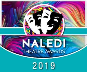 Naledi Theatre Awards 2019 leaderboard 300 x 250