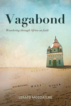 Lerato Mogoatlhe book Vagabond Wandering through Africa on Faith
