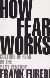 book novel publication how fear works frank furedi