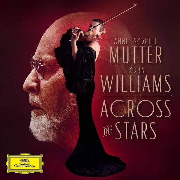 Across the Stars Ann-Sophie Mutter John Williams Deutsche Grammophon